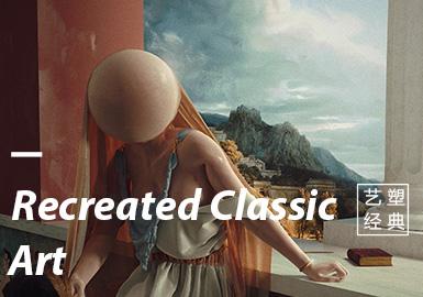 Recreated Classic Art -- Thematic Design&Development of Womenswear
