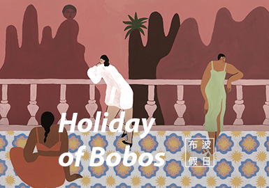 Holiday of BoBos -- S/S 2021 Theme Trend